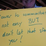 And the moral of the story is.... Power to Communities: not easy BUT don't let that stop you. One of the conclusions of a delegate at the Seven Stories of Localism event on 8 July 2014